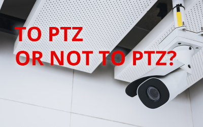 To PTZ or Not To PTZ?