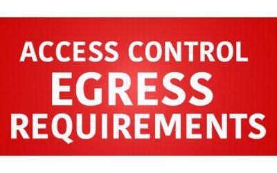 Access Control – Egress Requirements