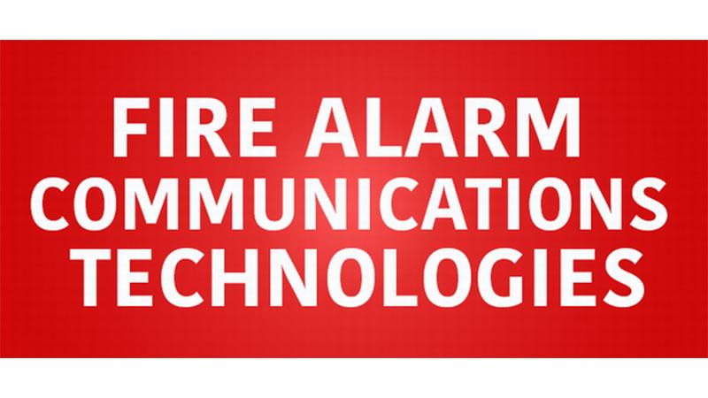 Fire Alarm Communications Technologies