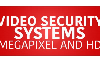 Video Security Systems – Megapixel and HD