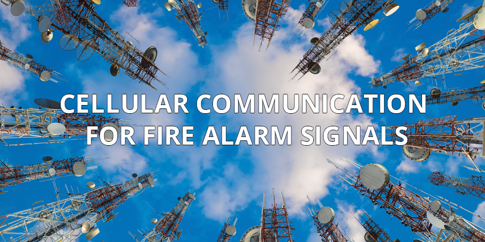 Cellular Communication For Fire Alarm Signals