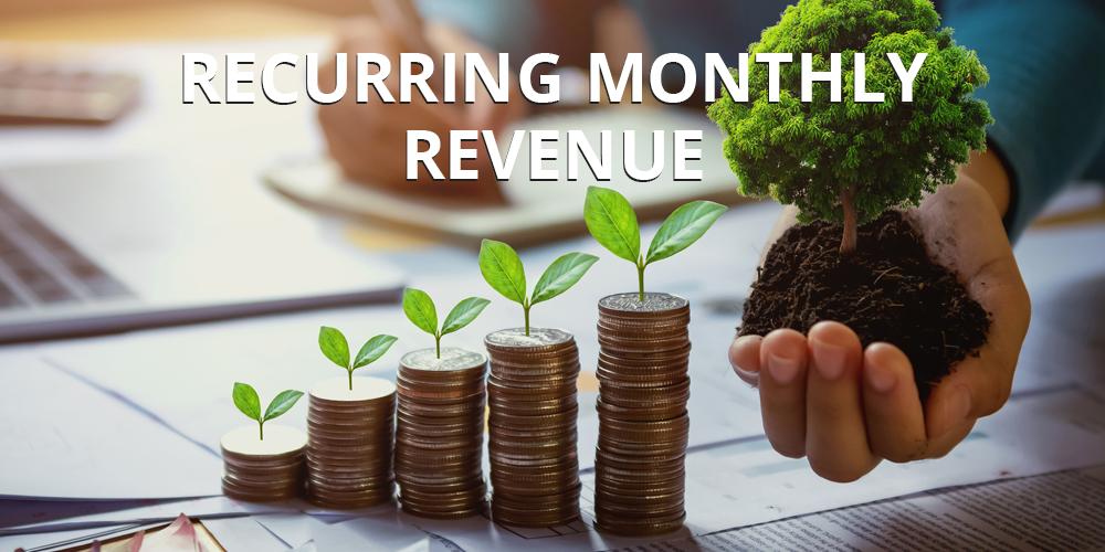 Recurring Monthly Revenue