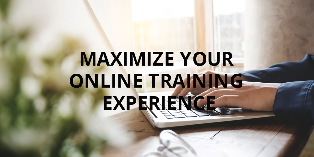 5 Ways To Way To Maximize Your Online Training Experience